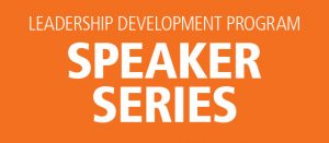 Leadership Development Speaker Series