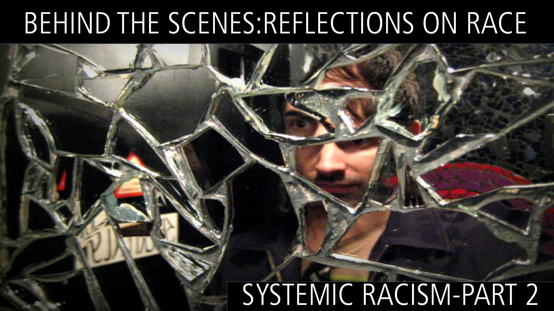 Reflections on Race: Systemic Racism- Part 2