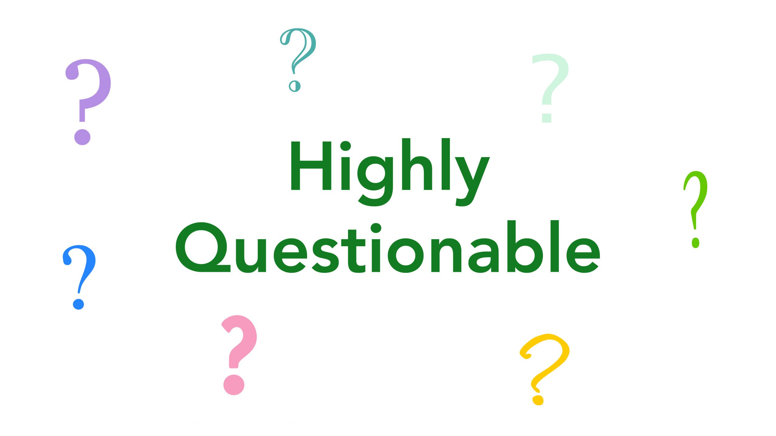 Highly Questionable: What Is Our Purpose?